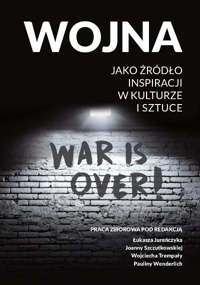 Wojna jako źródło inspiracji w kulturze i sztuce. Literatura. Propaganda. Tożsamość