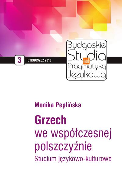 Bydgoskie Studia nad Pragmatyką Językową 2018 nr 3. Grzech we współczesnej polszczyźnie. Studium językowo-kulturowe