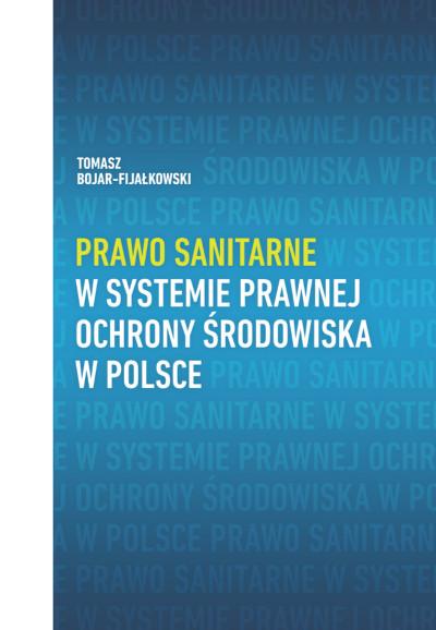 Prawo sanitarne w systemie prawnej ochrony środowiska w Polsce