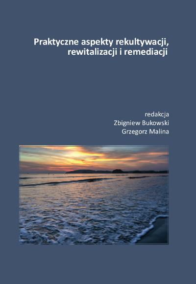 Praktyczne aspekty rekultywacji, rewitalizacji i remediacji