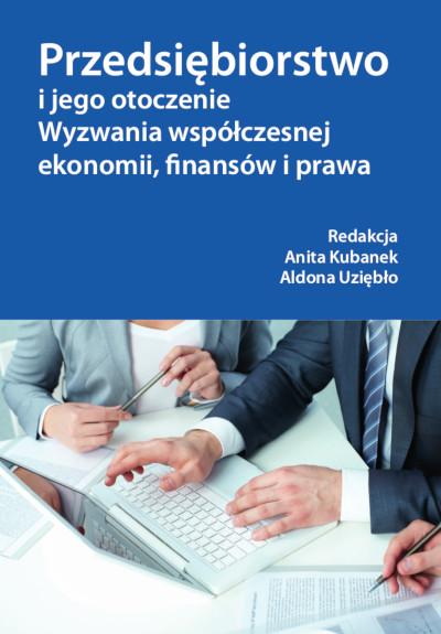 Przedsiębiorstwo i jego otoczenie. Wyzwania współczesnej ekonomii, finansów i prawa