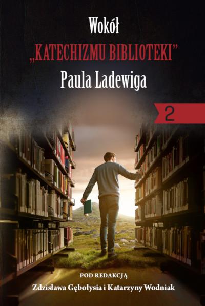 """Wokół """"Katechizmu biblioteki"""" Paula Ladewiga 2"""