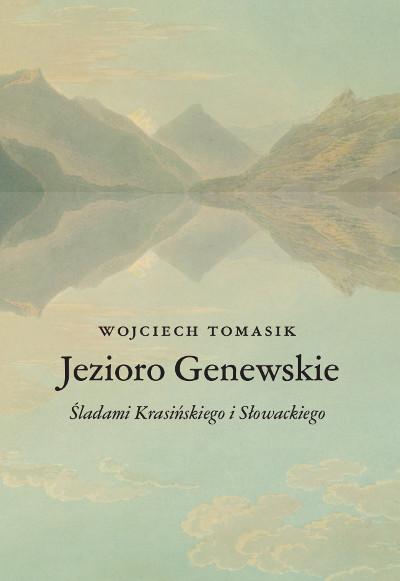 Jezioro Genewskie. Śladami Krasińskiego i Słowackiego