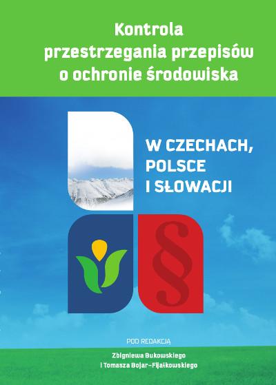 Kontrola przestrzegania przepisów o ochronie środowiska. W Czechach, Polsce i Słowacji