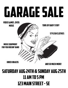 Garage Sale Flyer I whipped up real quick
