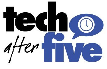 Tech After Five!
