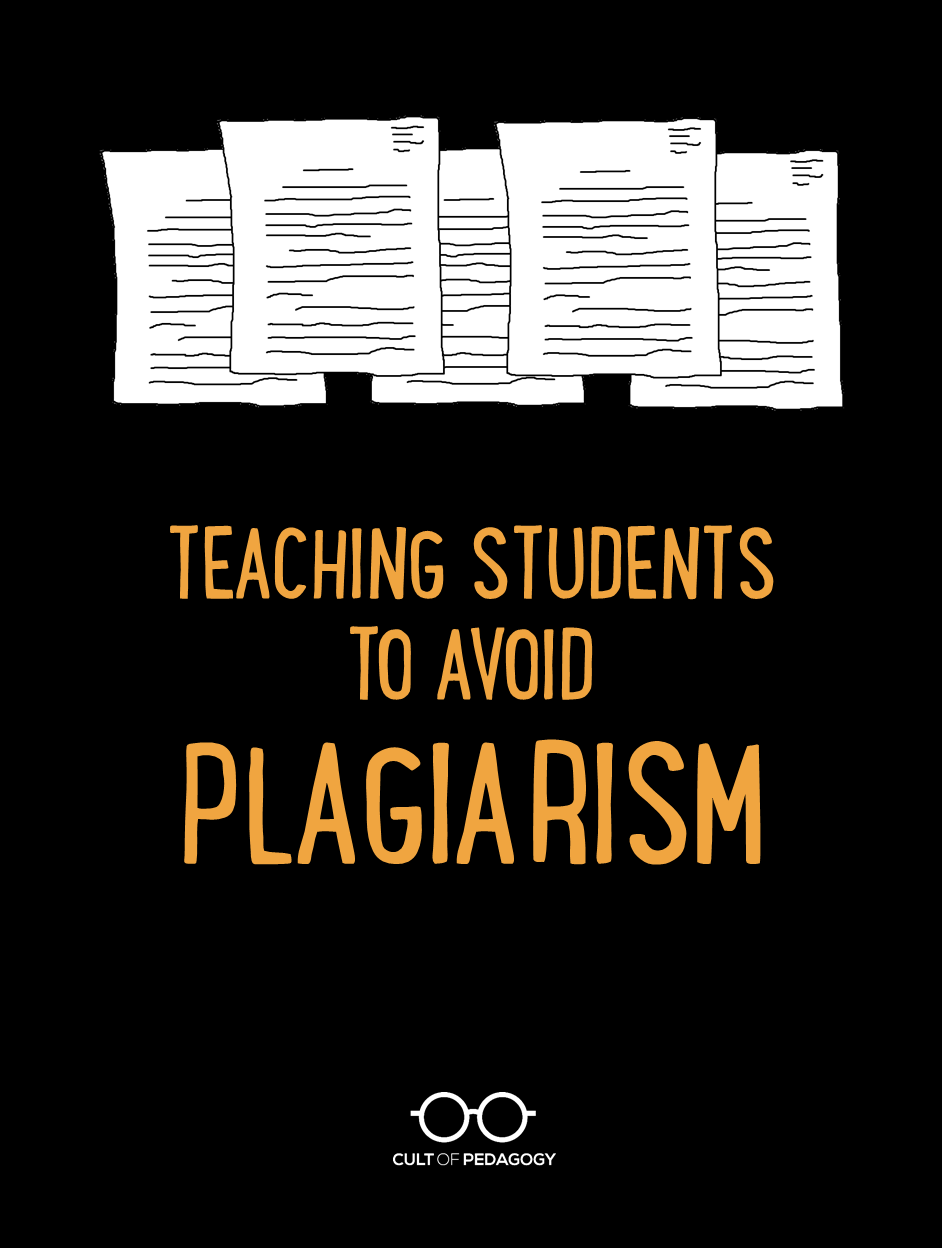 Teaching Students To Avoid Plagiarism Cult Of Pedagogy