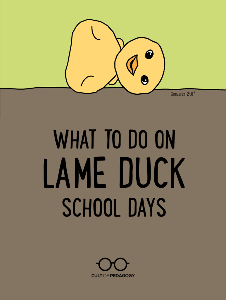 hight resolution of What to Do on Lame Duck School Days   Cult of Pedagogy