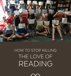 How to Stop Killing the Love of Reading   Cult of Pedagogy [ 1024 x 773 Pixel ]