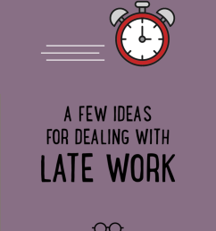 A Few Ideas for Dealing with Late Work   Cult of Pedagogy [ 1024 x 773 Pixel ]