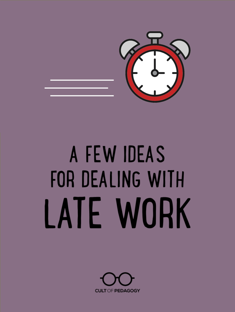 hight resolution of A Few Ideas for Dealing with Late Work   Cult of Pedagogy