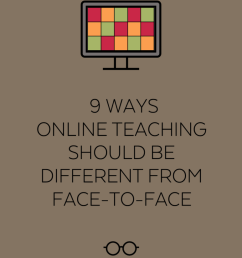 9 Ways Online Teaching Should be Different from Face-to-Face   Cult of  Pedagogy [ 1024 x 773 Pixel ]