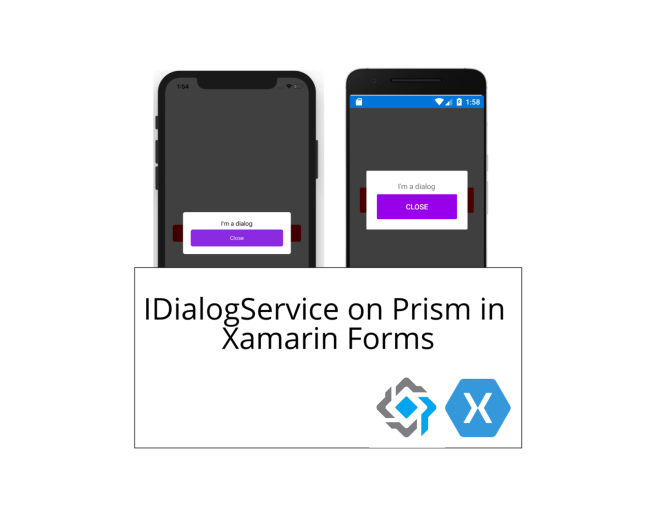 Using IDialogService on Prism in Xamarin Forms - XamGirl