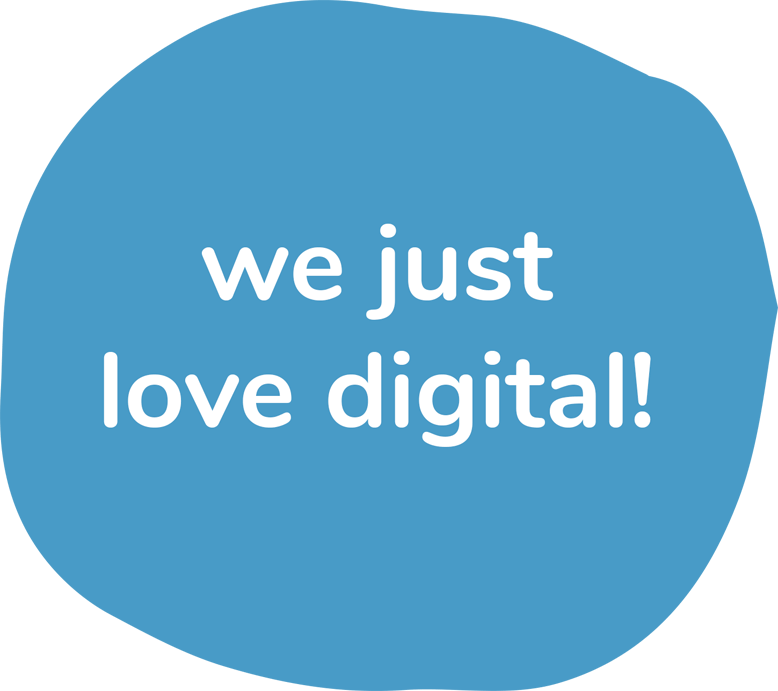 We just love digital!