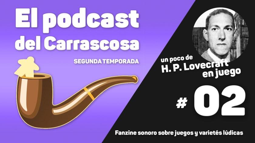 El podcast del Carrascosa. Portada del S02E02 | Un poco de Lovecraft en juego