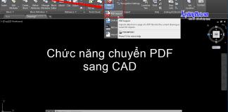 Chức năng chuyển PDF sang CAD trên AutoCAD 2018