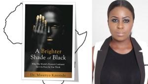 A Brighter Shade of Black (cover) by Dr Mwenya Kasonde