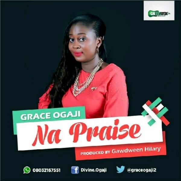 NA PRAISE - Grace Ogaji (@GraceOgaji2)-600x600