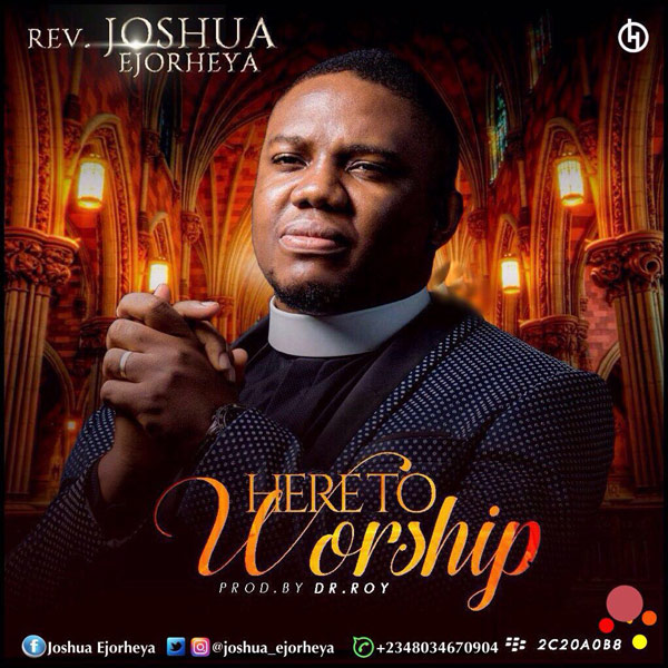Joshua-Ejorheya---here-to-worship-2