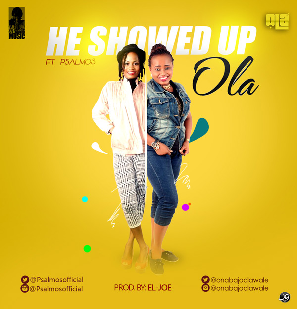 he-showed-up-ola-ft-psalmos