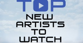 2017 New Artists To Watch