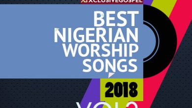 Photo of TOP 15 NIGERIAN WORSHIP SONGS 2018 (VOL2)
