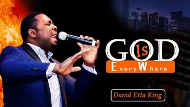 Photo of David Etta King – God Is Everywhere | @DavidEttaKing