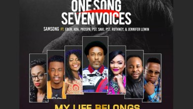 Photo of Samsong – My Life Belongs to You (Ft. Eben, Ada Ehi-Moses, Prospa Ochimana, Pastor Saki and Pastor Ruthney)