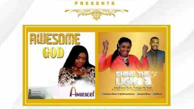 """Photo of Amiexcel Releases """"Awesome God"""" & """"Shine The Light [Ft Ntieno Wilson]"""""""