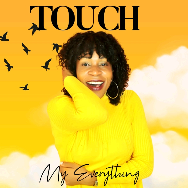 Touch - My Everything