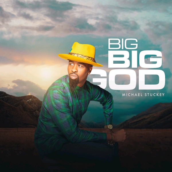 Michael Stuckey - Big Big God