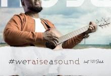 Photo of Nosa – We Raise A Sound | Mp3 Download, Lyrics