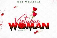 Photo of Jide Williams – Virtuous Woman | @iamjidewilliams