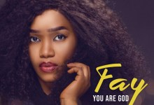 "Photo of Fay Releases Brand New Worship Single ""You Are God"""