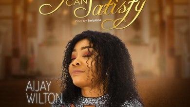 Photo of Aijay Wilton – Only You Can Satisfy | @iamaijay