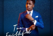 Photo of Moses Bliss – Too Faithful [Album] Is Out
