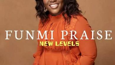 Photo of Funmi Praise – New Levels