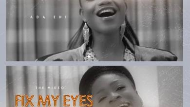 """Photo of Ada Ehi Releases Video For """"Fix My Eyes On You"""" Ft. Sinach"""