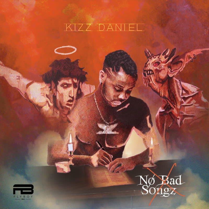 Kizz Daniel No Bad Songz Album Art