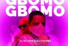 DJ Xclusive – Gbomo Gbomo Ft. Zlatan Ibile Mp3 Audio Download