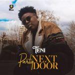 Party Next Door by Teni
