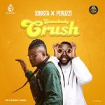 Xbusta Ft Peruzzi Somebody Crush Mp3 Download