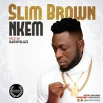 Slim Brown Nkem Mp3 Download