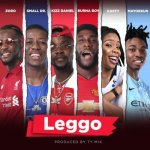 Burna Boy x Kizz Daniel, Mayorkun, Small Doctor, Zoro – Leggo Mp3 Download