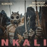 Nkali is a song by illBliss and Bigfootinyourface