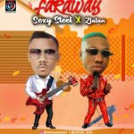 Sexy Steel x Zlatan – Far Away Mp3 download