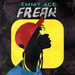 Emmy Ace Freak Oye Mi