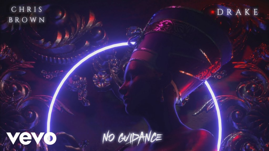 No Guidance by Chris Brown and Drake