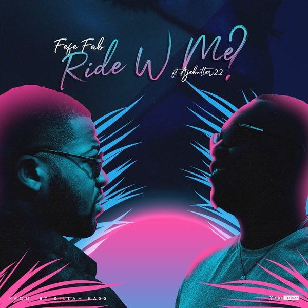 Ride With Me by Fefe Fab & Ajebutter22