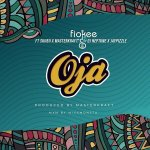 Oja by Fiokee Mp3 Download